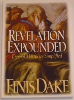 Revelation Expounded by Finis J Dake