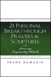21 Personal Breakthrough Prayers & Scriptures by Frank Damazio
