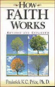 How Faith Works by Fred Price