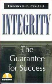 Integrity-The Guarantee For Success by Fred Price