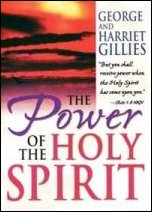 The Power of the Holy Spirit by George and Harriet Gillies