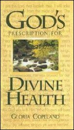 God's Prescription for Divine Health by Gloria Copeland