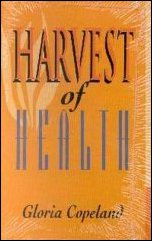 Harvest Of Health by Gloria Copeland