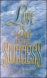 Love: The Secret To Your Success