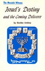 The Messiah Witness: Israel's Destiny & The Coming Deliverer by Gordon Lindsay