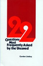 22 Questions Most Freqeuntly Asked by the Unsaved by Gordon Lindsay
