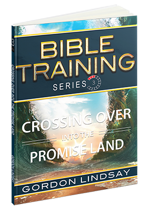 Crossing Over into the Promised Land:Bible Training Series Vol.3