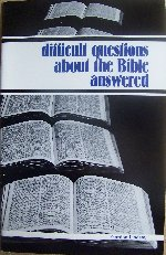 Difficult Questions About the Bible Answered by Gordon Lindsay