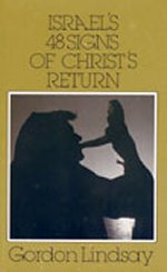 Israel's 48 Signs of Christ's Returns by Gordon Lindsay