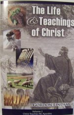 The Life & Teachings of Christ- Vol. 2 Christ Teaches His Apostl
