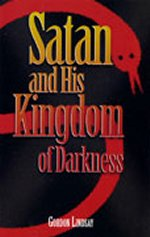 Satan and His Kingdom of Darkness by Gordon Lindsay