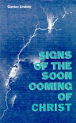 40 Signs of the Soon Coming of Christ by Gordon Lindsay