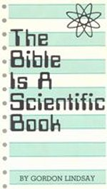 The Bible is a Scientific Book by Gordon Lindsay