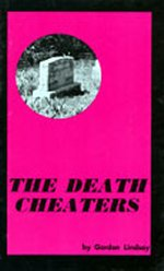 The Death Cheaters by Gordon Lindsay