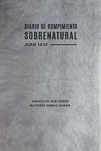 Diario de Rompimiento Sobrenatural (Supernatural Breakthrough Jo