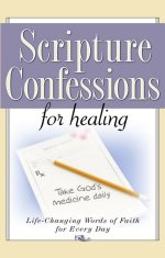 Scripture Confessions for Healing by Harrison House