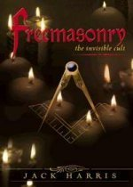 Freemasonry - The Invisible Cult