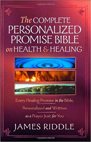 The Complete Personalized Promise Bible on Health & Healing