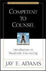 Competent To Counsel by Jay E Adams