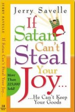 If Satan Can\'t Steal Your Joy by Jerry Savelle