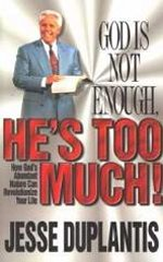 God Is Not Enough He\'s Too Much