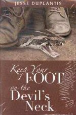 Keep Your Foot on the Devil\'s Neck