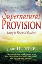 Supernatural Provision Living in Financial Freedom by Joan Hunter