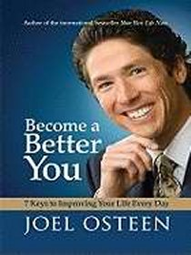 Become a Better You by Joel Osteen by Joel Osteen
