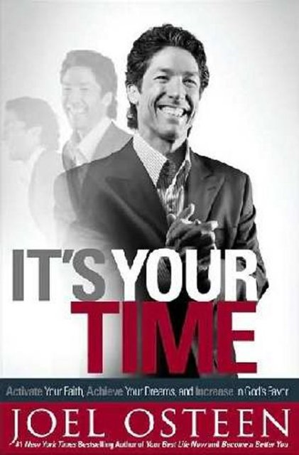 It's Your Time by Joel Osteen by Joel Osteen