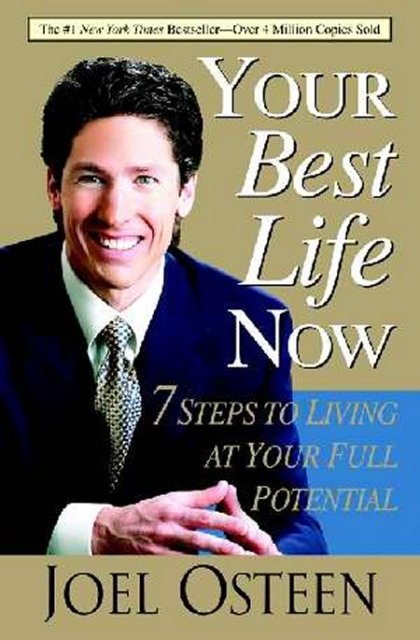 Your Best Life Now by Joel Osteen by Joel Osteen