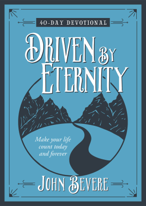 Driven By Eternity 40 Day Devotional