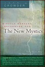 Miracle Workers, Reformers and the New Mystics by John Crowder