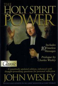 The Holy Spirit & Power by John Wesley