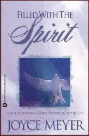 Filled With The Spirit by Joyce Meyer