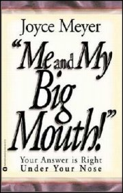 Me and My Big Mouth by Joyce Meyer