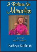 I Believe in Miracles-Heart to Heart Vol 20 by Kathryn Kuhlman