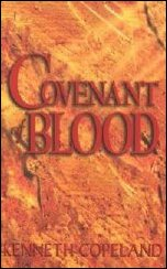 Covenant Of Blood by Kenneth Copeland