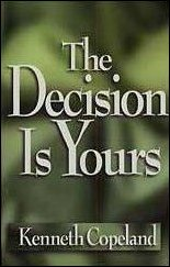 The Decision Is Yours