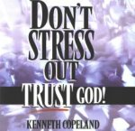 Don\'t Stress Out Trust God CD