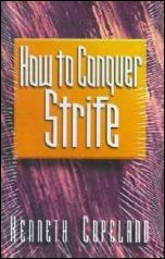 How To Conquer Strife by Kenneth Copeland