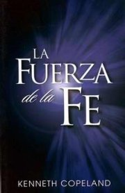 La Fuerza de la Fe (The Force of Faith)