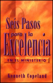 Seis Pasos para la Excelencia (Six Steps for Excellence in Ministry) by Kenneth Copeland