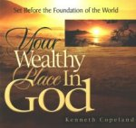 Your Wealthy Place in God CD
