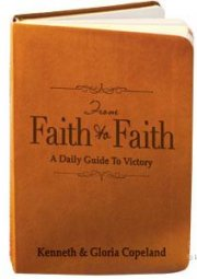 From Faith to Faith A Daily Guide to Victory Gift Edition by Kenneth & Gloria Copeland