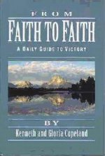 From Faith To Faith A Daily Guide To Victory