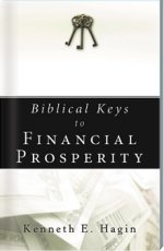 Biblical Keys to Financial Prosperity by Kenneth Hagin