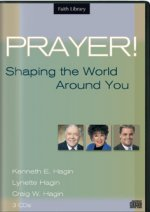Prayer! Shaping the World Around You CD Series by Kenneth Hagin