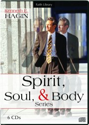 Spirit, Soul and Body CD Series by Kenneth E Hagin