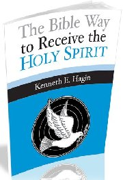 The Bible Way to Receive the Holy Spirit by Kenneth Hagin