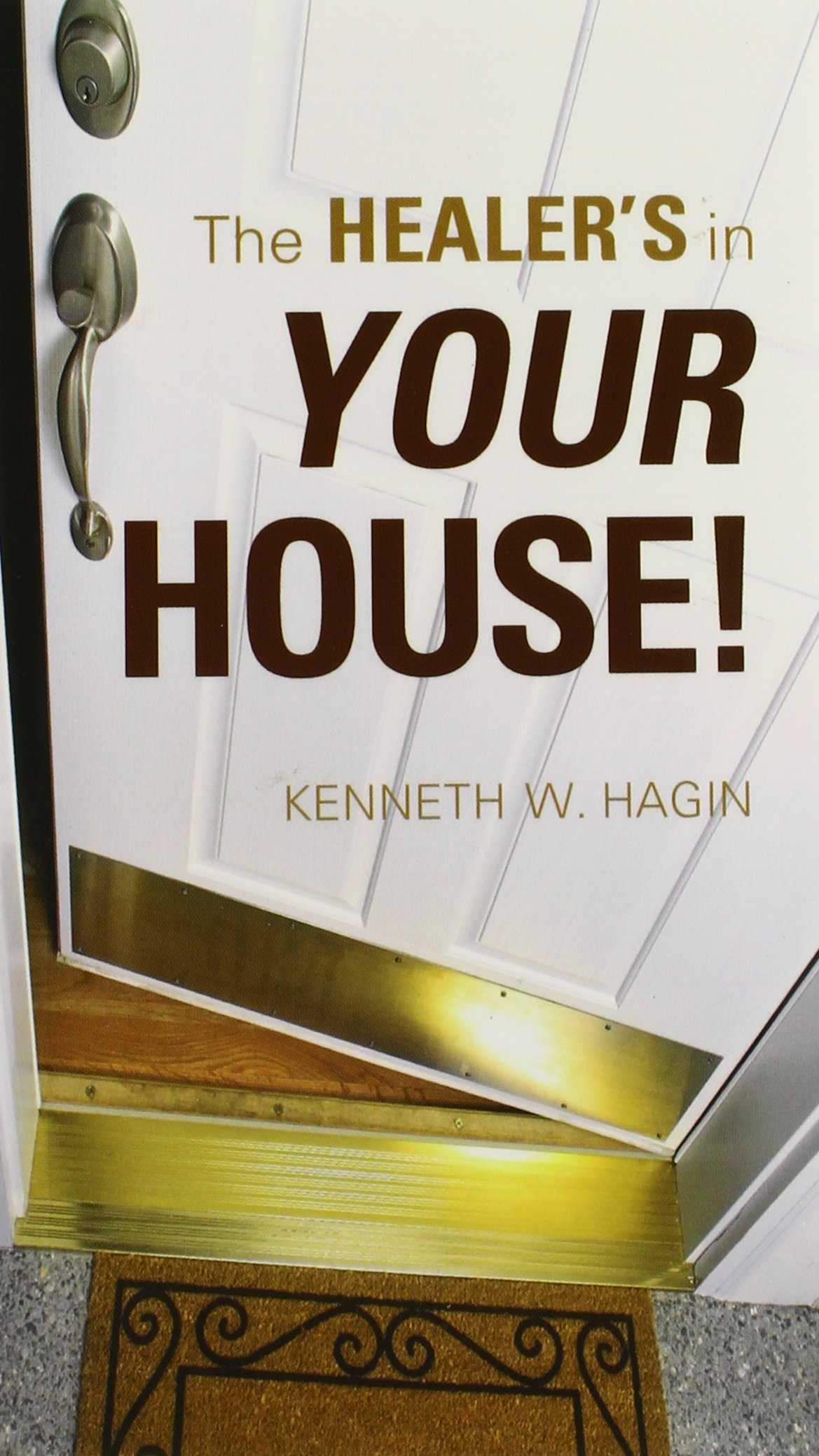 The Healer\'s in Your House!